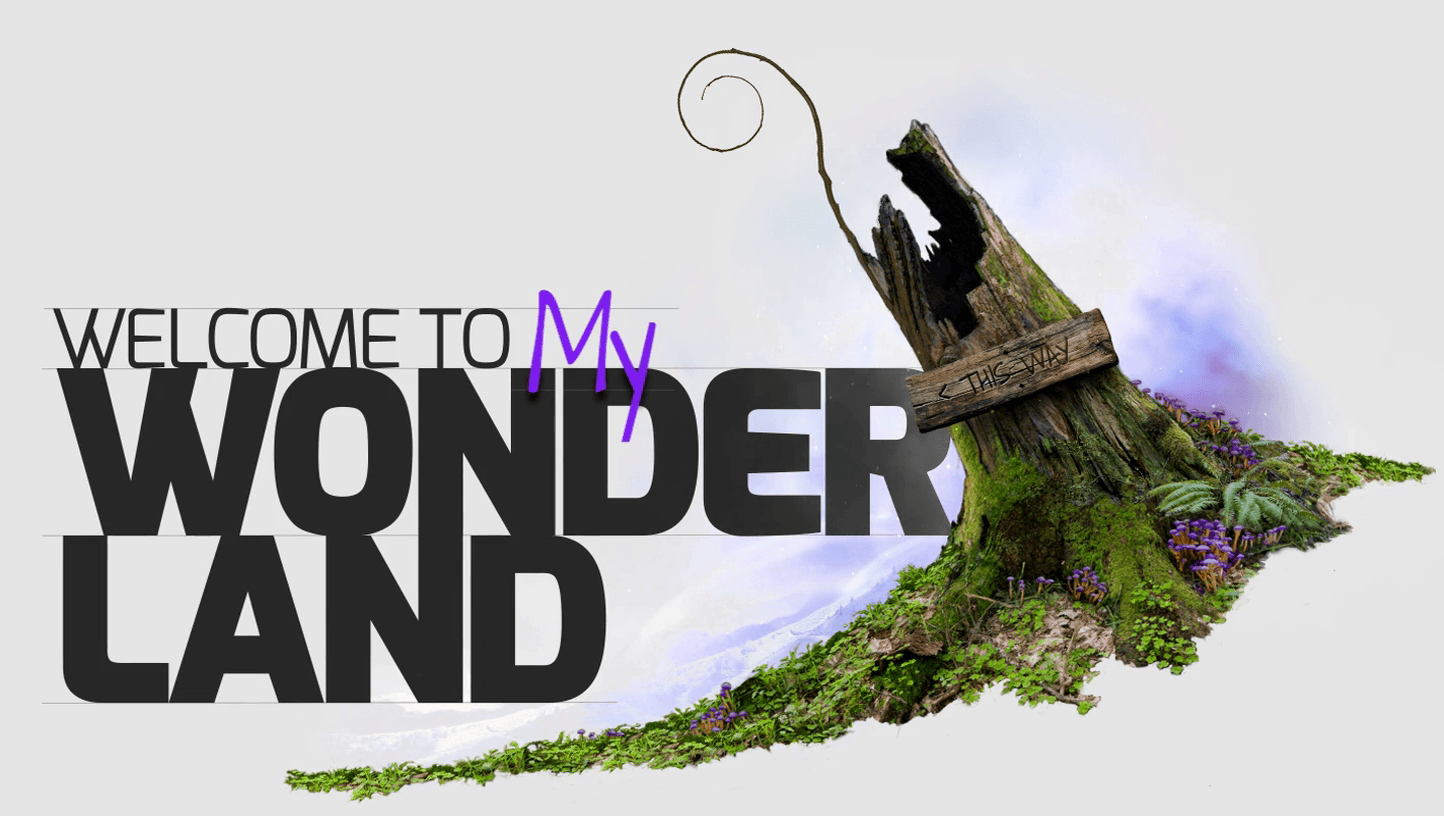 Welcome to my wonderland title. This is an image fallback because a video did not load correctly.